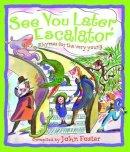 Foster, John - See You Later, Escalator - 9780192731838 - V9780192731838