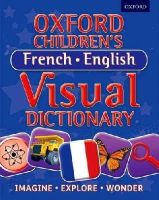 , Oxford Dictionaries - Oxford Children's French-English Visual Dictionary - 9780192733726 - V9780192733726