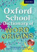 Ayto, John - Oxford School Dictionary of Word Origins - 9780192733740 - V9780192733740