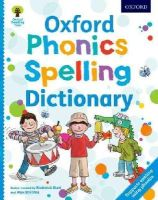Hunt, Roderick - Oxford Phonics Spelling Dictionary (Oxford Reading Tree) - 9780192734136 - V9780192734136