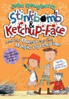 Dougherty, John - Stinkbomb and Ketchup-Face and the Quest for the Magic Porcupine - 9780192734976 - V9780192734976