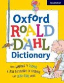 Rennie, Susan - Oxford Roald Dahl Dictionary: From aardvark to zozimus, a real dictionary of everyday and extra-usual words (Dictionaries) - 9780192736482 - V9780192736482