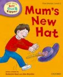 Hunt, Roderick - Oxford Reading Tree Read with Biff, Chip and Kipper: First Stories: Level 2: Mum's New Hat - 9780192736550 - 9780192736550