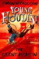 Nicholson, Simon - Young Houdini: The Silent Assassin - 9780192744890 - V9780192744890