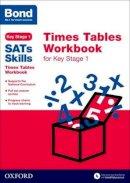 Lindsay, Sarah; Bond Sats Skills - Bond SATs Skills: Times Tables Workbook for Key Stage 1 - 9780192745675 - V9780192745675