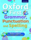 Roberts, Jenny; Hudson, Richard - Oxford First Grammar, Punctuation and Spelling Dictionary - 9780192745699 - V9780192745699