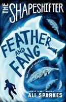 Sparkes, Ali - SHAPESHIFTER:FEATHER AND FANG - 9780192746054 - V9780192746054