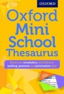 Oxford Dictionaries - Oxford Mini School Thesaurus - 9780192747099 - V9780192747099
