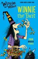 Owen, Laura - Winnie and Wilbur: Winnie the Twit - 9780192748355 - V9780192748355