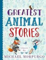 Morpurgo, Michael - Greatest Animal Stories, chosen by Michael Morpurgo - 9780192748638 - V9780192748638