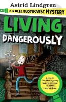 Lindgren, Astrid - A Kalle Blomkvist Mystery: Living Dangerously (Kalle Blomkvist Mystery 2) - 9780192749291 - V9780192749291