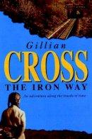 Gillian Cross - The Iron Way - 9780192751522 - KLN0014471