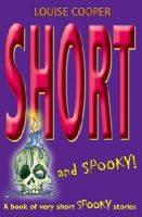 Cooper, Louise - Short and Spooky - 9780192754127 - V9780192754127