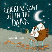 Kristyna Litten - Chickens Can't See in the Dark - 9780192756800 - V9780192756800