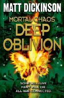 Dickinson, Matt - Mortal Chaos: Deep Oblivion - 9780192757159 - 9780192757159