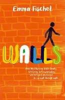 Fischel, Emma - Walls - 9780192763822 - 9780192763822