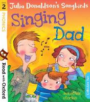 Donaldson, Julia - Read with Oxford: Stage 2: Julia Donaldson's Songbirds: Singing Dad and Other Stories - 9780192764775 - V9780192764775