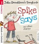 Donaldson, Julia - Read with Oxford: Stage 3: Julia Donaldson's Songbirds: Spike Says and Other Stories - 9780192764805 - V9780192764805