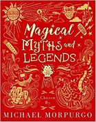 Morpurgo, Michael - Magical Myths and Legends - 9780192767356 - V9780192767356