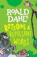 Rennie, Susan - Roald Dahl's Rotsome & Repulsant Words - 9780192771971 - V9780192771971
