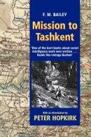 Bailey, F.M.; Hopkirk, Peter - Mission to Tashkent - 9780192803870 - V9780192803870
