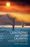 Hallam, Tony - Catastrophes and Lesser Calamities - 9780192806680 - V9780192806680
