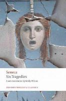 Seneca - Six Tragedies (Oxford World's Classics) - 9780192807069 - V9780192807069