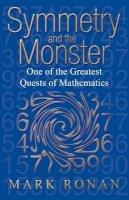 Ronan, Mark - Symmetry and the Monster - 9780192807236 - V9780192807236