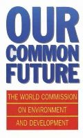 World Commission on Environment and Development - Our Common Future (Oxford Paperbacks) - 9780192820808 - V9780192820808
