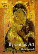 Cormack, Robin - Byzantine Art (Oxford History of Ar - 9780192842114 - KEX0284907