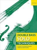 - Double Bass Solo Techniques - 9780193359116 - V9780193359116