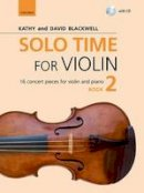 Blackwell, Kathy, Blackwell, David - Solo Time for Violin Book 2 + CD: 16 Concert Pieces for Violin and Piano (Fiddle Time) - 9780193404786 - V9780193404786