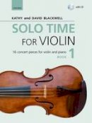 Blackwell, Kathy, Blackwell, David - Solo Time for Violin Book 1 + CD: 16 Concert Pieces for Violin and Piano (Fiddle Time) - 9780193404793 - V9780193404793