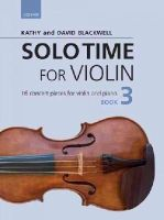 Blackwell, Kathy, Blackwell, David - Solo Time for Violin Book 3 + CD: 16 Concert Pieces for Violin and Piano (Fiddle Time) - 9780193404908 - V9780193404908