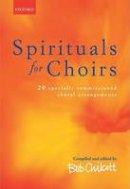Chilcott, Bob - Spirituals for Choirs - 9780193435377 - V9780193435377