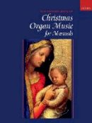 . Ed(s): Gower, Robert - Oxford Book of Christmas Organ Music for Manuals - 9780193517677 - V9780193517677