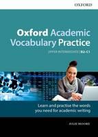 Moore, Julie - Oxford Academic Vocabulary Practice: Upper-Intermediate B2-C1: With Key: Upper-intermediate B2-C1 - 9780194000918 - V9780194000918