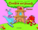 Harper, Kathryn, Reilly, Vanessa, Covill, Charlotte - Cookie and Friends: Starter: Classbook (French Edition) - 9780194070003 - V9780194070003