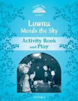 Arengo Sue - Classic Tales: Level 1: Lownu Mends the Sky Activity Book & Play - 9780194238519 - V9780194238519