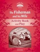 NA - Classic Tale: Level 2: The Fisherman and His Wife Activity Book & Play (French Edition) - 9780194239035 - V9780194239035