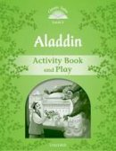 NA - Classic Tales: Level 3: Aladdin Activity Book & Play - 9780194239233 - V9780194239233