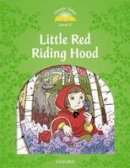 Arengo Sue - Classic Tales: Level 3: Little Red Riding Hood - 9780194239301 - V9780194239301