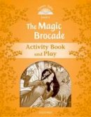 Arengo Sue - Classic Tales: Level 5: The Magic Brocade Activity Book & Play - 9780194239639 - V9780194239639