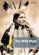 Escott, John - Dominoes: One: The Wild West - 9780194247696 - V9780194247696