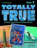 Huizenga, Jann, Huizenga, Linda - Totally True: Book 1 - 9780194302036 - V9780194302036