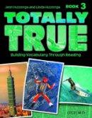 Huizenga, Jann, Huizenga, Linda - Totally True: Book 3 - 9780194302050 - V9780194302050