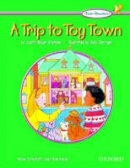 Stamper, Judith Bauer, Keyes, Joan Ross - The Oxford Picture Dictionary for Kids Kids Readers: Kids Reader A Trip to Toy Town - 9780194309301 - V9780194309301
