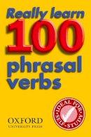 Oxford - Really Learn 100 Phrasal Verbs - 9780194317443 - V9780194317443