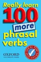 Oxford - Really Learn 100 More Phrasal Verbs (French Edition) - 9780194317450 - V9780194317450