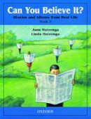 Huizenga, Jann, Huizenga, Linda - Can You Believe It? Stories and Idioms from Real Life, Book 3 - 9780194372763 - V9780194372763